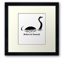 Believe in Yourself - The Loch Ness Monster (Black) Framed Print