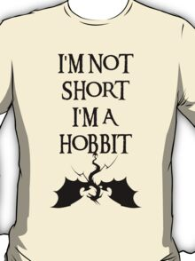 I'm not short I'm a Hobbit T-Shirt