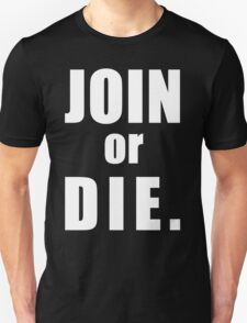 Join, or Die T-Shirt