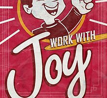 Lemartec's Work with Joy poster by omar305
