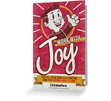 Lemartec's Work with Joy poster Greeting Card