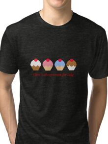 Always room for Cake Tri-blend T-Shirt