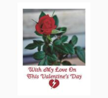 VALENTINE RED ROSE FOR SOMEONE DEAR T-Shirt