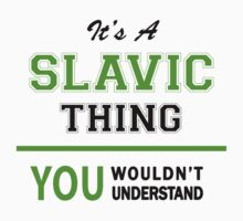 It's a SLAVIC thing, you wouldn't understand !! by itsmine