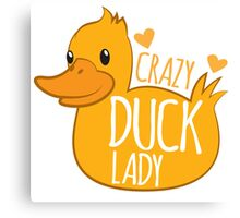 Crazy Duck Lady Canvas Print