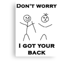 I Got Your Back Canvas Print