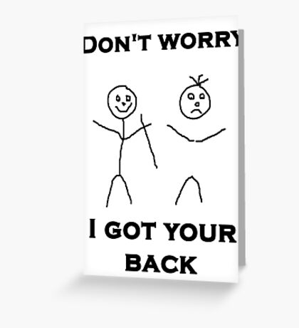 I Got Your Back Greeting Card