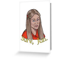 Sure, Jan Greeting Card
