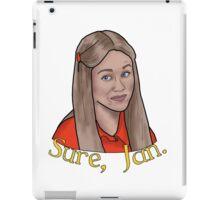 Sure, Jan iPad Case/Skin