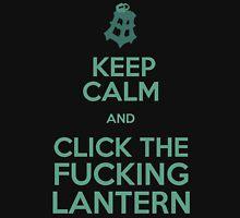 Keep Calm And Click The Fucking Lantern T-Shirt