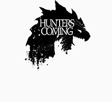 Hunters are coming T-Shirt