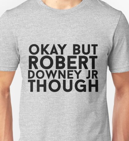 Robert Downey Jr. Unisex T-Shirt