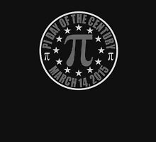 Pi DAY OF THE CENTURY 3.14.15 Tees & More ! Unisex T-Shirt