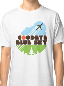 Goodbye Blue Sky Classic T-Shirt