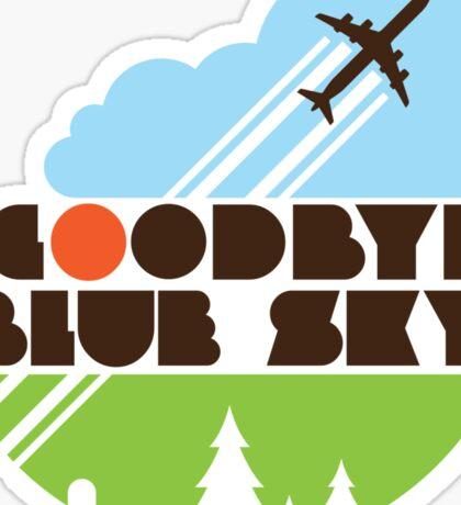 Goodbye Blue Sky Sticker