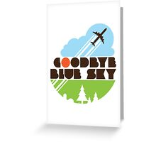 Goodbye Blue Sky Greeting Card