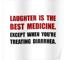 Laughter Diarrhea Poster