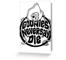 Goonies Never Say Die T-Shirt Greeting Card