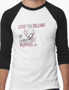 Stop the Killing of Innocent Puppies Men's Baseball ¾ T-Shirt