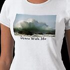 Dance With Me Tee Shirt by Boyd Miller