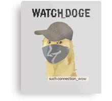 WATCH_DOGE (Watch Dogs parody) Metal Print