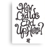 End Up Here Typography Canvas Print