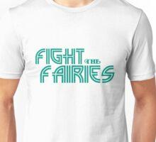Fight The Fairies! Unisex T-Shirt