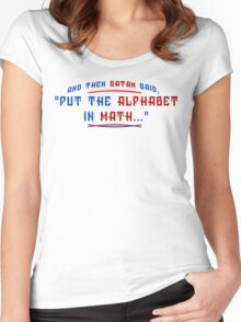 And Then Satan Said Put The Alphabet In Math Funny Geek Nerd Women's Fitted Scoop T-Shirt