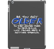 as you get older funny geek nerd iPad Case/Skin