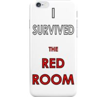 I Survived the Red Room iPhone Case/Skin