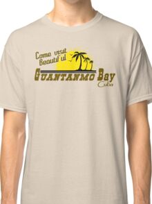 COME VISIT BEAUTIFUL GUANTANAMO BAY CUBA Funny Geek Nerd Classic T-Shirt