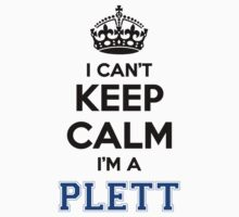 I cant keep calm Im a PLETT by icant