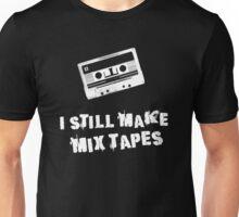 I Still Make Mix Tapes (White Print) Unisex T-Shirt