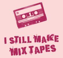 I Still Make Mix Tapes (Pink Print) T-Shirt
