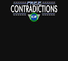 Free Contradictions 200 Funny Geek Nerd Unisex T-Shirt