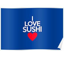 I love sushi Poster