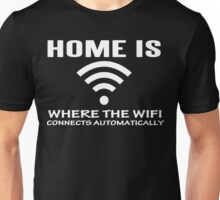 Home Is Where The WiFi Connects Automatically Funny Geek Nerd Unisex T-Shirt
