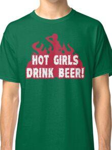 HOT GIRLS DRINK BEER Funny Geek Nerd Classic T-Shirt