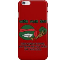 Wise Man Say - Rude iPhone Case/Skin