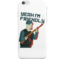 DayZ - Yeah I'm Friendly iPhone Case/Skin