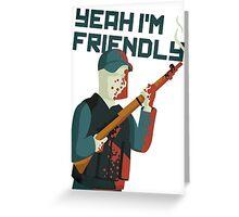 DayZ - Yeah I'm Friendly Greeting Card