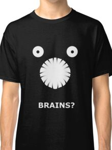 Brains? Classic T-Shirt