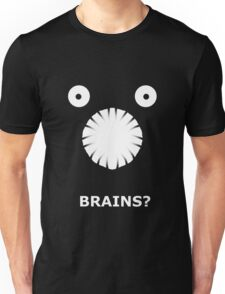 Brains? Unisex T-Shirt