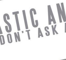 If You Dont Want A Sarcastic Answer Dont Ask A Stupid Question Funny Geek Nerd Sticker