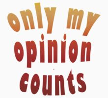 Only My Opinion Counts by Vy Solomatenko
