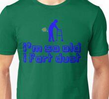 IM SO OLD I FART DUST Funny Geek Nerd Unisex T-Shirt