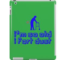 IM SO OLD I FART DUST Funny Geek Nerd iPad Case/Skin