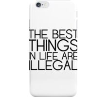 THE BEST THINGS IN LIFE... iPhone Case/Skin