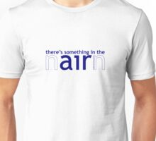 Something in the air (Nairn) Unisex T-Shirt