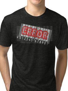 Error! Tri-blend T-Shirt